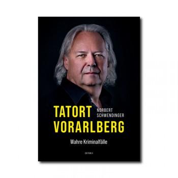 Tatort Vorarlberg - Wahre Kriminalfälle